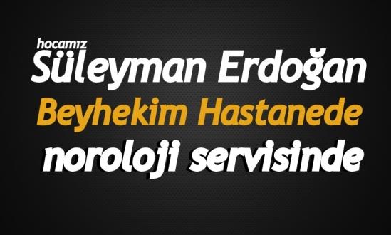 süleyman erdoğan beyhekim hastanesi noroloji bölümünde<br><span class='mansetaltyazi'>damar tıkanıklığı tedavisi görüyor durumu iyi</span>